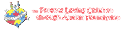 The Parents Loving Children Through Autism Foundation